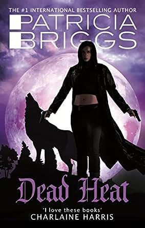 DEAD HEAT by Patricia Briggs (UK over)