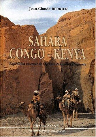 Sahara, Congo, Kenya par Jean-Claude Berrier