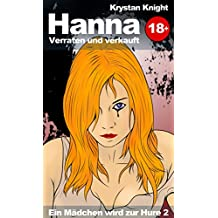 Hanna - Verraten und verkauft (Ein Mädchen wird zur Hure 2)