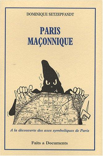 Paris maçonnique : A la découverte des axes symboliques de Paris