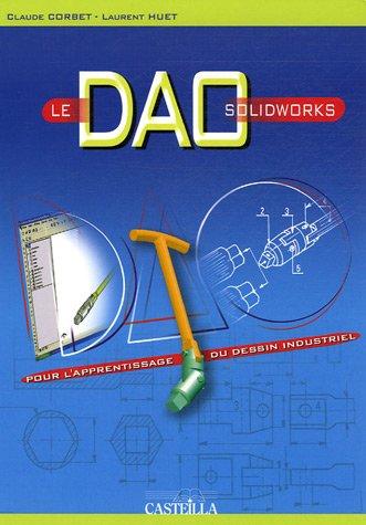Le DAO - Solidworks : Pour l'apprentissage du dessin industriel