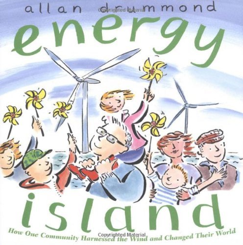 Energy Island: How One Community Harnessed the Wind and Changed Their World by Allan Drummond (1-Mar-2011) Hardcover