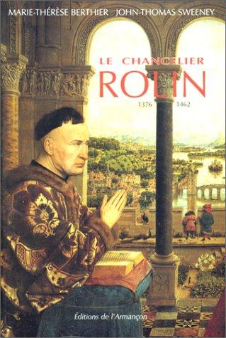 Le Chancelier Rolin, 1376-1462 : Ambition, pouvoir et fortune en Bourgogne