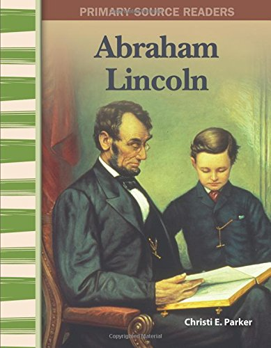 mary Source Readers: Expanding & Preserving the Union) (Abraham Lincoln Kinder)