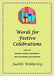 Words For Festive Celebrations: Original Veses and Sentiments for Card Makers & Crafters