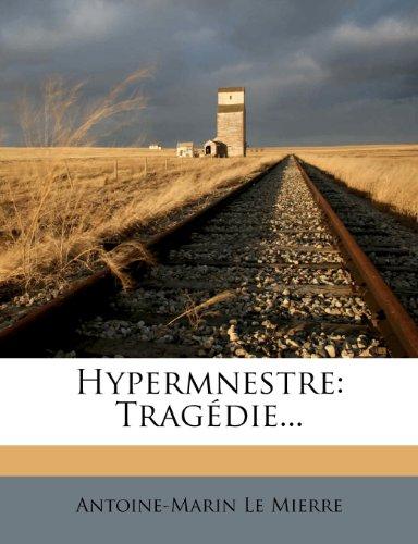 Hypermnestre: Tragédie.
