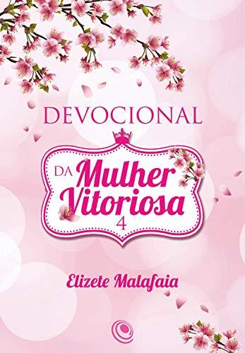 Devocional da Mulher Vitoriosa 4 (Portuguese Edition)