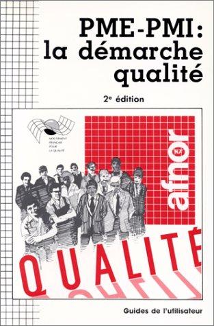 PME-PMI : LA DEMARCHE QUALITE. 2ème édition