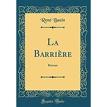 La Barri're: Roman (Classic Reprint)
