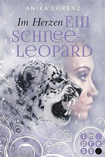 Im Herzen ein Schneeleopard (Heart against Soul 1) von [Lorenz, Anika]