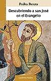 Descubriendo a san José en el Evangelio (Cuadernos Palabra nº 186)