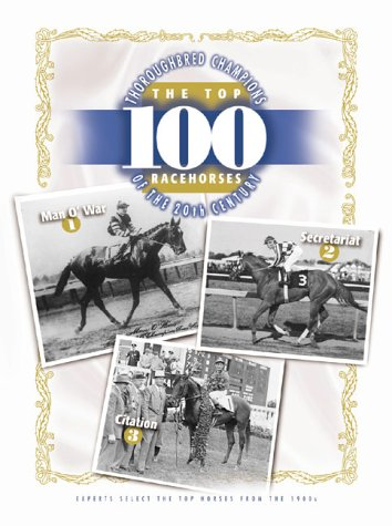 Thoroughbred Champions: Top 100 Racehorses of the 20th Century por Blood-Horse