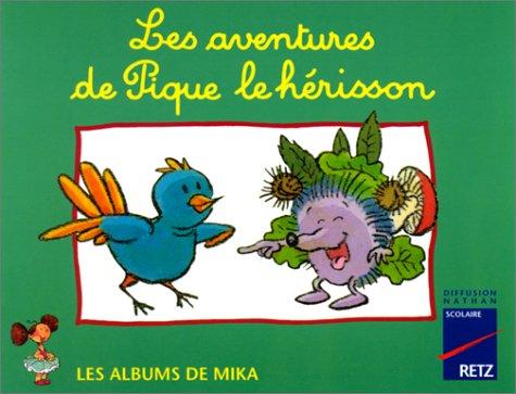 Mika CP album 1 : les aventures de Pique le hérisson