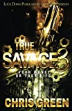 True Savage 3: Your Money or Your Life: Volume 3