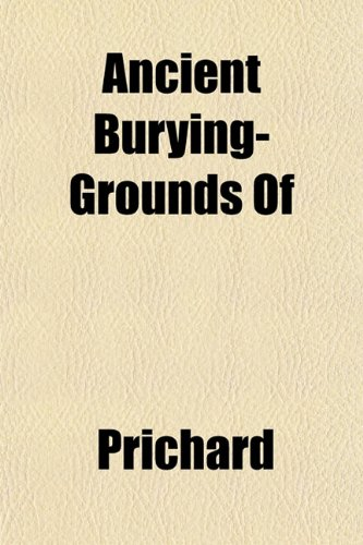 Ancient Burying-Grounds Of
