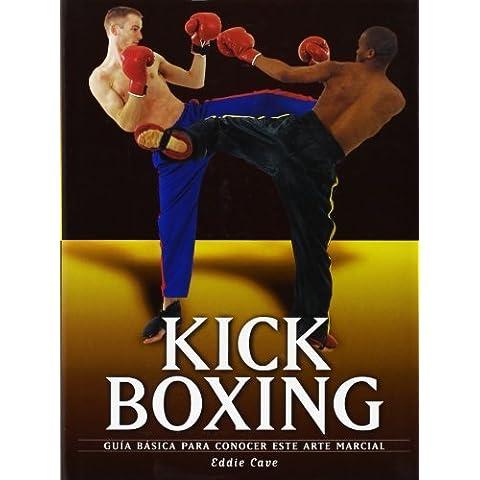 Kick Boxing: Guia basica para conocer este arte marcial (Artes marciales series) by Cave, Eddie (2004) Hardcover