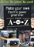 Make you own power generator ( DC to AC power inverters ): No gas, No sound, No smell (English Edition)