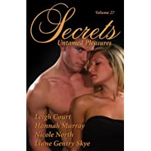 Secrets, Volume 27: Untamed Pleasures by Leigh Court (2009-07-01)