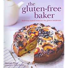 (Gluten Free Baker: Delicious Baked Treats for the Gluten Intolerant) By Miles, Hannah (Author) Hardcover on (08 , 2011)