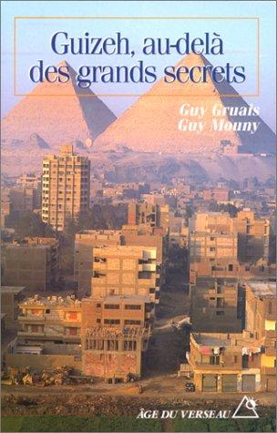 Guizeh, au-delà des grands secrets par Guy Gruais