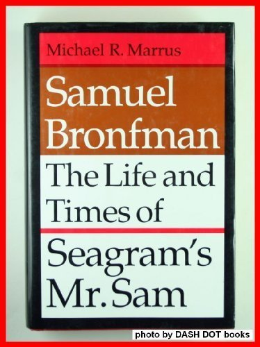 samuel-bronfman-the-life-and-times-of-seagrams-mrsam