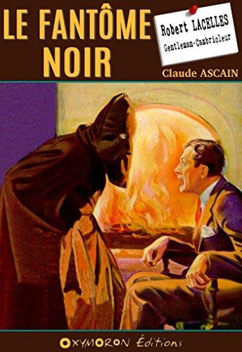 Le fantôme noir (Robert Lacelles - Le Gentleman-Cambrioleur t. 5)