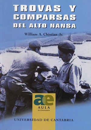 Trovas y comparsas del Alto Nansa: compuestas y transmitidas por los habitantes de los valles de Rionansa, Tudanca y Polaciones: 1 (Analectas)