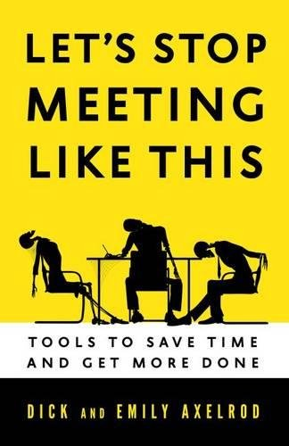 Let's Stop Meeting Like This: Tools to Save Time and Get More Done (UK Professional Business Management / Business)
