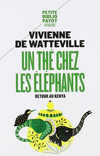 Un thé chez les éléphants : Retour au Kenya