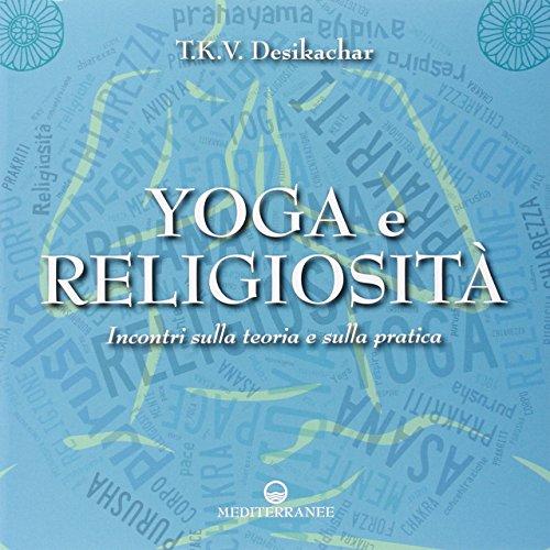 yoga e religiosità. incontri sulla teoria e sulla pratica