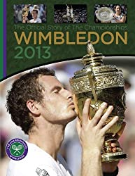 Wimbledon 2013: The Official Story of The Championships by Neil Harman (2013-08-27)