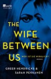 The Wife Between Us: Wer... von Greer Hendricks
