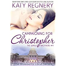 Campaigning for Christopher: The Winslow Brothers #4 (The Blueberry Lane Series -The Winslow Brothers) (English Edition)