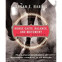 Horse Gaits, Balance, and Movement: The natural mechanics of movement common to all breeds