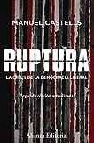 Ruptura [2.ª edición]: La crisis de la democracia liberal (Alianza Ensayo) (Spanish Edition)