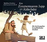 Em Zimmermanns Jupp sei Äldschder: Walther Henßen ließt aus den vier Evangelien in saarländischer Mundart
