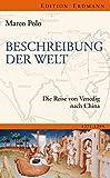 Beschreibung der Welt: Die Reise von Venedig nach China 1271-1295 (Edition Erdmann)