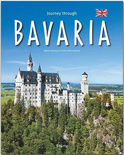 Journey through Bavaria - Reise durch Bayern: Ein Bildband mit über 200 Bildern auf 140 Seiten - STÜRTZ Verlag