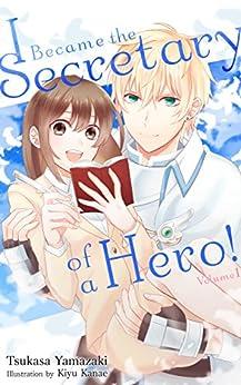 I Became the Secretary of a Hero! (English Edition) di [Yamazaki, Tsukasa]