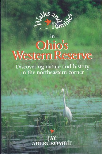 Walks and Rambles in Ohio's Western Reserve: Discovering Nature and History in the Northeastern Corner