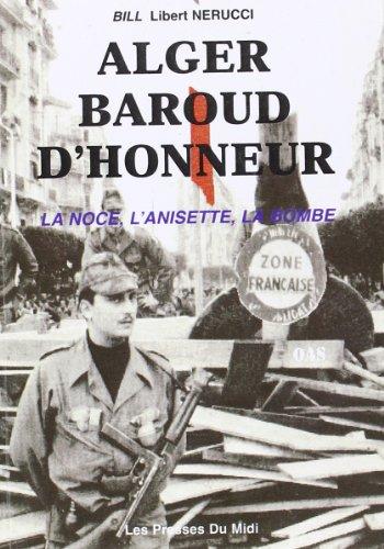 Alger, baroud d'honneur: La noce, l'anisette, la bombe