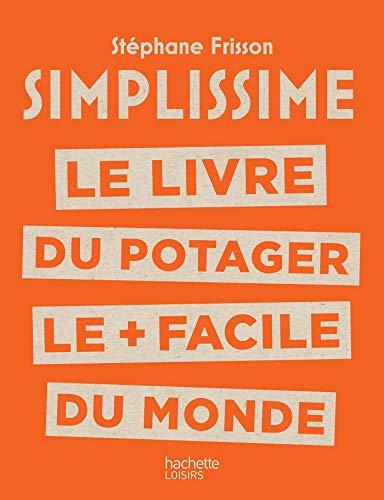 SIMPLISSIME Le livre du potager le + facile du monde par  Stéphane Frisson