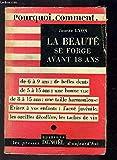 Telecharger Livres La beaute se forge avant 18 ans (PDF,EPUB,MOBI) gratuits en Francaise