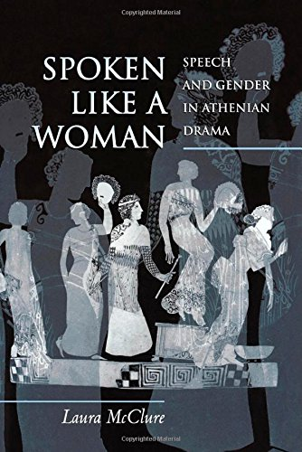 spoken-like-a-woman-speech-and-gender-in-athenian-drama