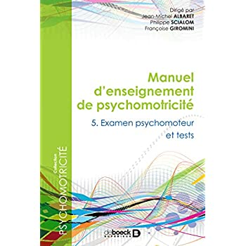 Manuel d'enseignement de psychomotricité : Tome 5 - Examen psychomoteur et tests