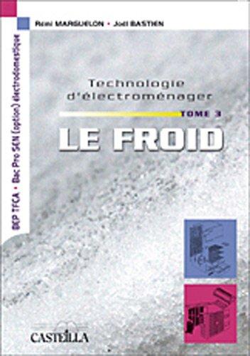 Technologie d'électroménager : Tome 3, Le froid