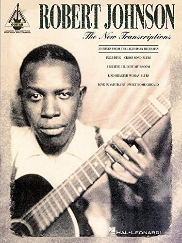 Robert Johnson: The New Transcriptions - Guitar Recorded Versions