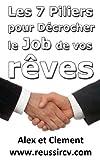 Réussir son CV : Les 7 Piliers pour rechercher l'emploi de vos rêves...