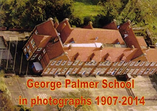 George Palmer School in Photographs 1907-2014: A Photographic Record of George Palmer Schools, Basingstoke Road - Northumberland Avenue, Reading, Berkshire, England por Daphne Joyce Barnes-Phillips