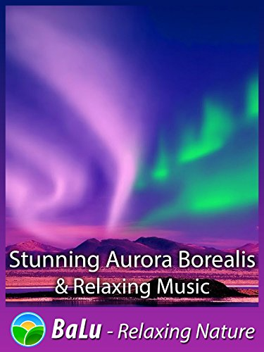 stunning-aurora-borealis-relaxing-music-balu-relaxing-nature-ov